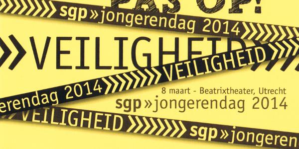 SGP Jongerendag 2014 – Thema: Veiligheid